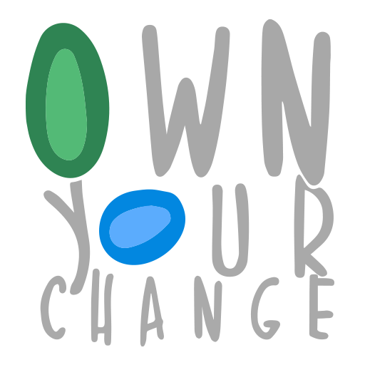 Own Your Change